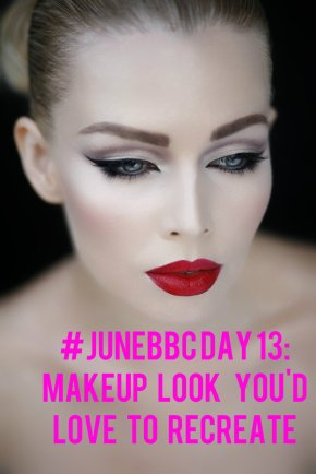 #JuneBBC Day 13: Makeup Look You'd Love to Recreate