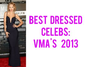 Best Dressed Celebs: TheVMA'S
