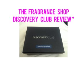 The Fragrance Shop Discovery Club Review *