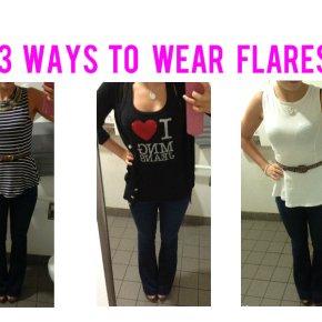 Three Ways To WearFlares
